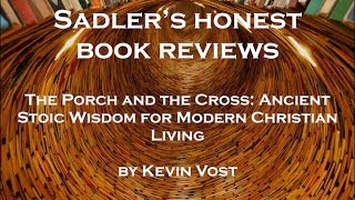 Kevin Vost, The Porch and the Cross - Sadler's Honest Book Reviews