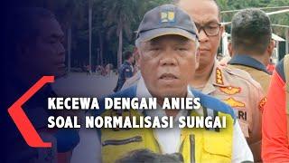 Menteri PUPR Basuki Kecewa dengan Anies