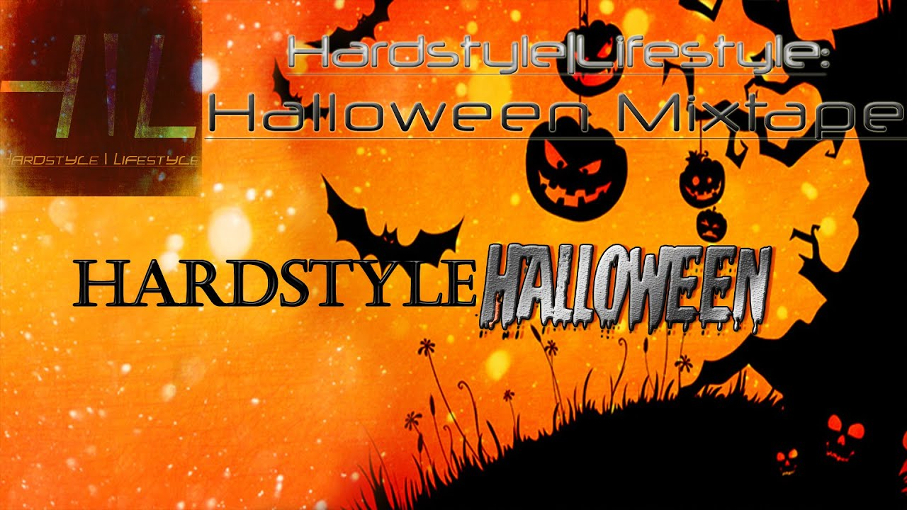 hardstyle|lifestyle: halloween mixtape! happy halloween! - youtube