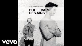 Boulevard des airs - Je me dis que toi aussi (Audio)