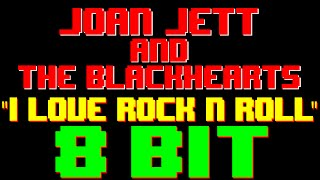 I Love Rock 'N Roll [8 Bit Cover Tribute to Joan Jett & The Blackhearts] - 8 Bit Universe