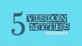 5 Vision Myths Debunked