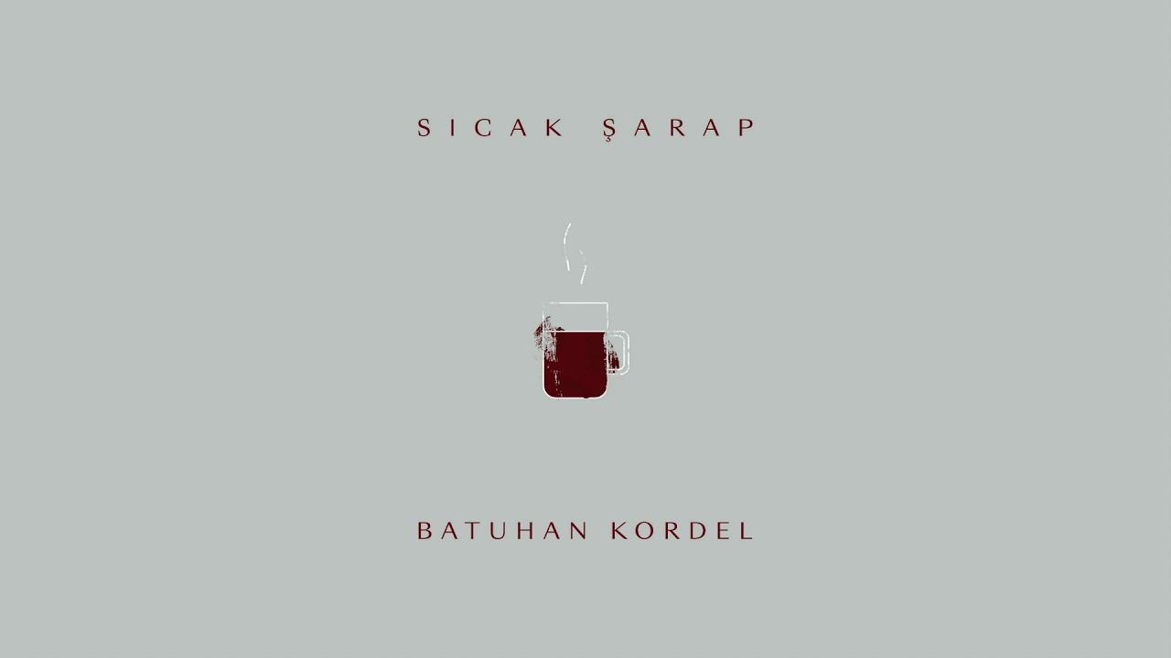 Batuhan Kordel - Sıcak Şarap