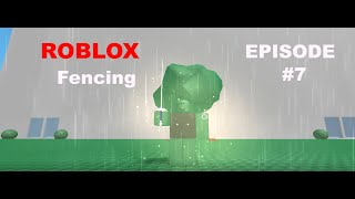 ROBLOX Fencing By StickMasterLuke THERABIDYWHO?? EP #007