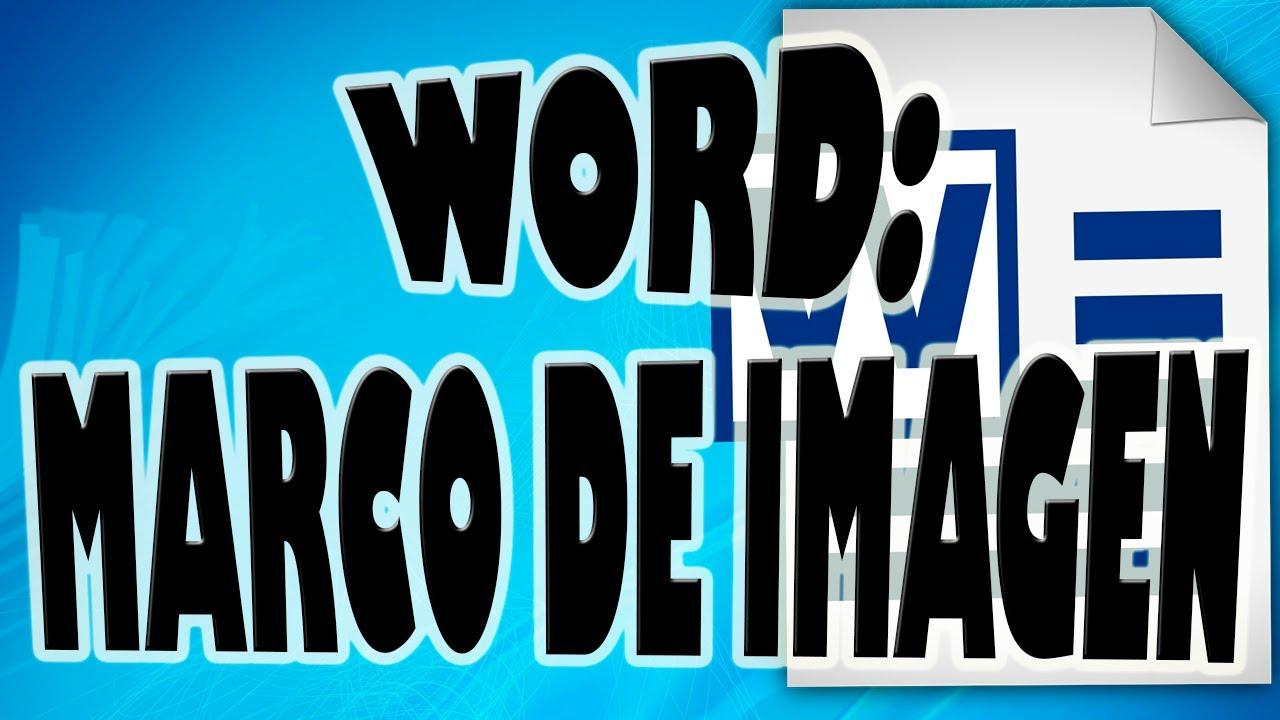 Poner Marco a una Foto o Dibujo en un Documento de Word - YouTube