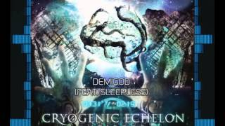 Cryogenic Echelon - Demigod (Feat. Sleepless)