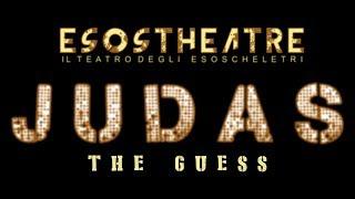 Trailer 2 JUDAS the guess Il teatro degli Esoscheletri