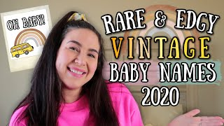 20 RARE & EDGY FORGOTTEN VINTAGE BABY NAMES 2020 | (For Boys & Girls) Unique Baby Name Ideas I LOVE!