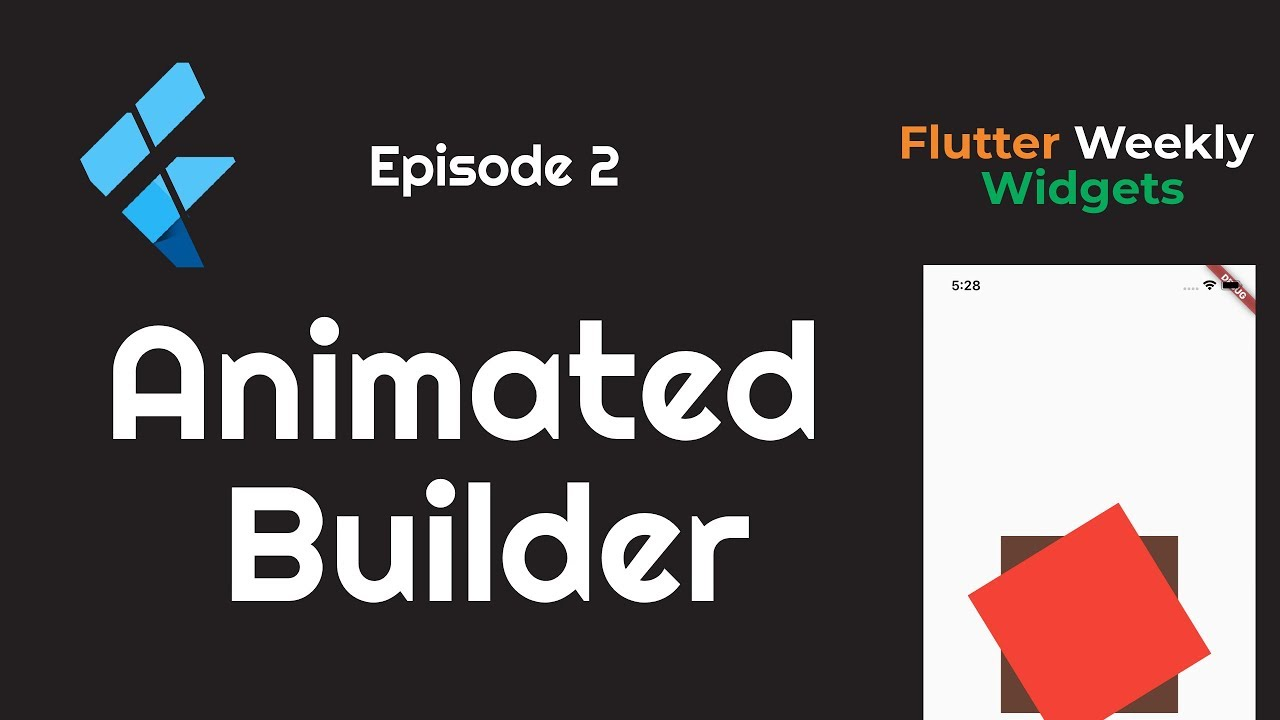 Flutter: Animated Builder | Improve Performance | Ep 2 | Flutter Weekly  Widgets