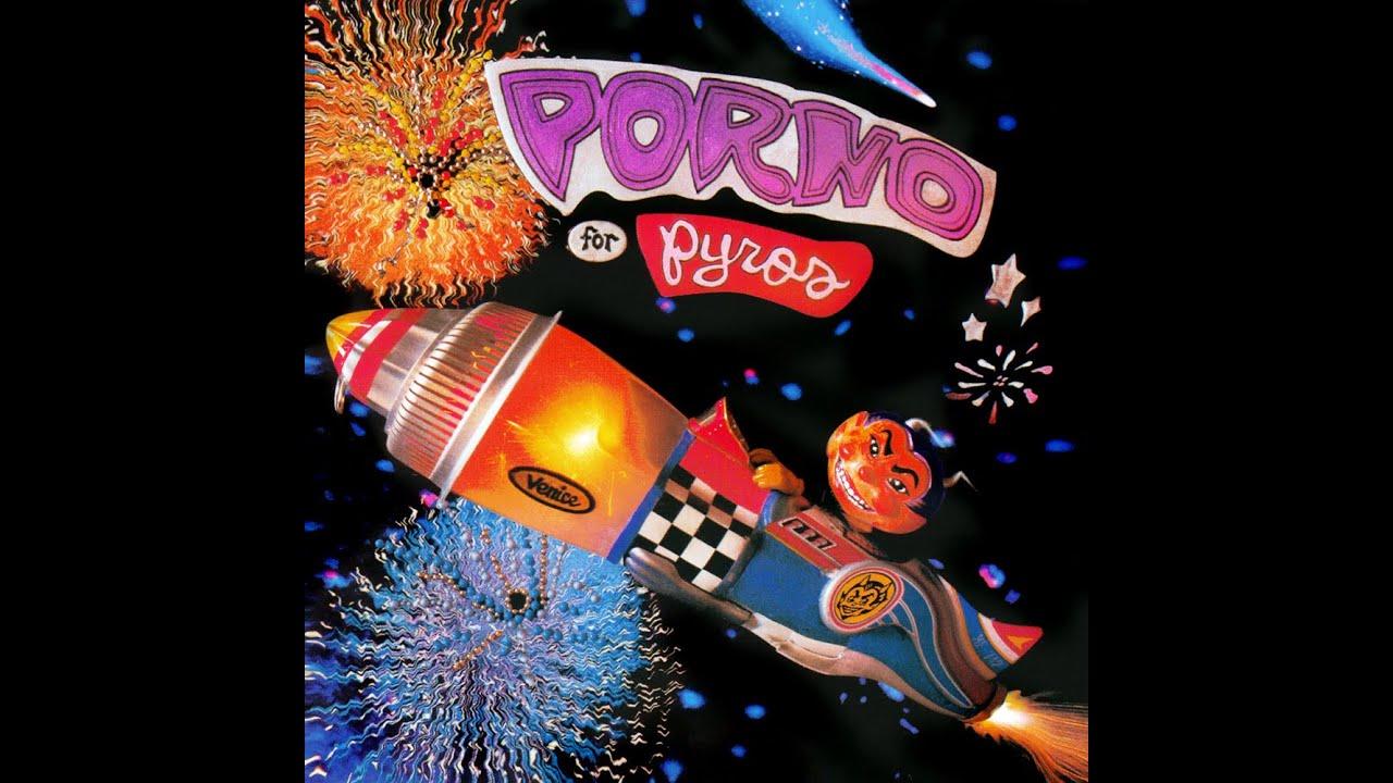 Porno for pyros
