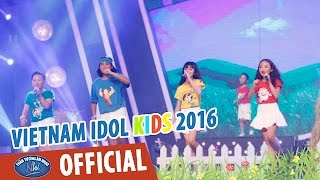 vietnam idol kids - than tuong am nhac nhi 2016 - ban ket 1 - nong trai sieu pham - top 13