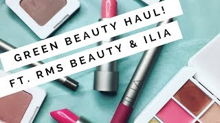 Green Beauty Haul | Ft. RMS Beauty & ILIA | Megan Hine Beauty