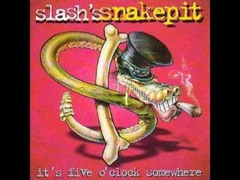 Good to be alive –Slash's Snakepit