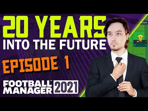 Ep1 - Into the Future - Football Manager 2021