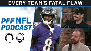 PFF NFL Podcast: Fatal Flaws for all 32 NFL Teams | PFF