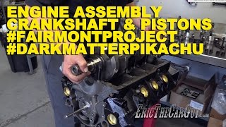 Engine Assembly Crankshaft & Pistons #DarkMatterPikachu #FairmontProject