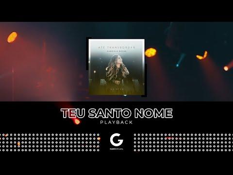 Teu Santo Nome PLAYBACK - Gabriela Rocha  Até Transbordar