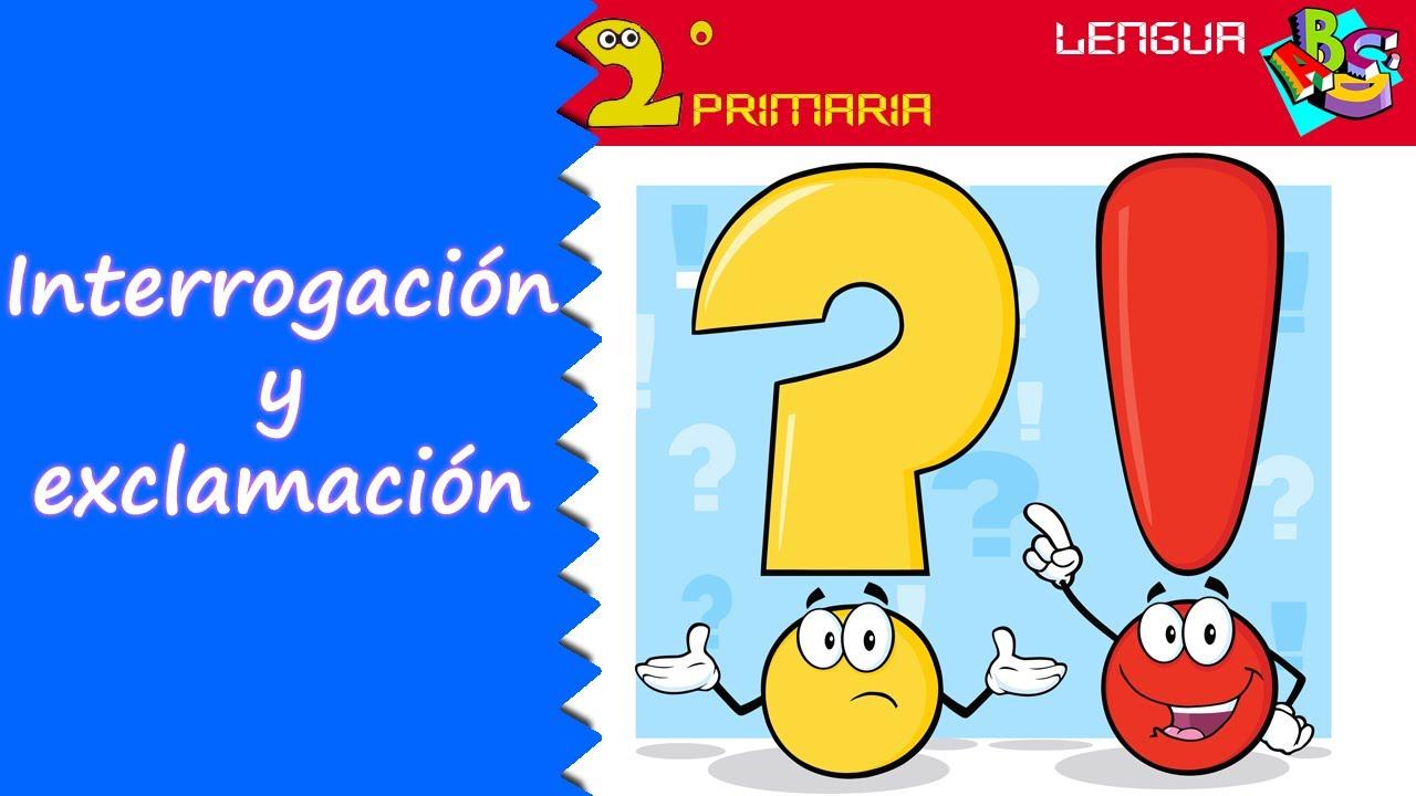 Lengua Castellana 2º Primaria Tema 2 Signos De Interrogación Y De Exclamación Youtube