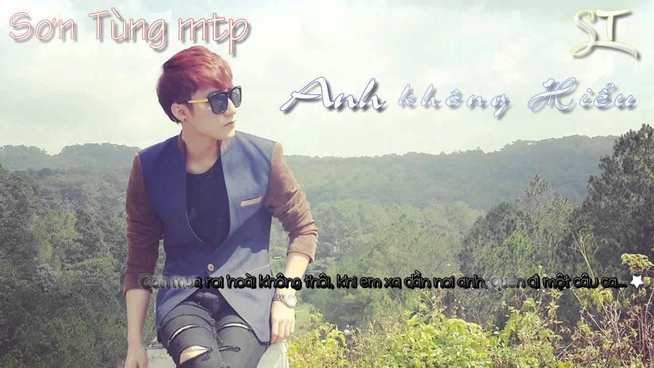 [Demo] [Clip] Anh Không Hiểu - Sơn Tùng Mtp [MVHD|Lyric] [ST] - YouTube