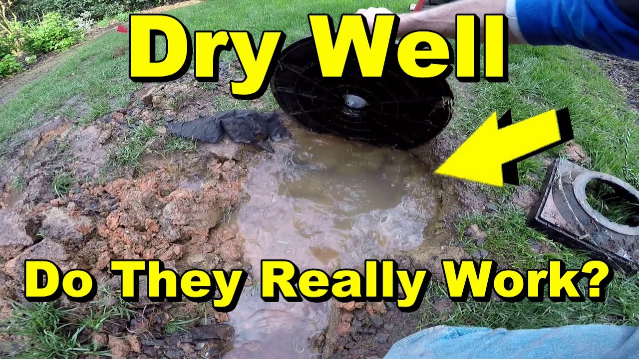 Dry Well Do They Really Work Youtube