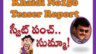 Khaidi No 150 Movie Official Teaser REPORT | Chiranjeevi | Kajal | Ram Charan | Maruthi Talkies