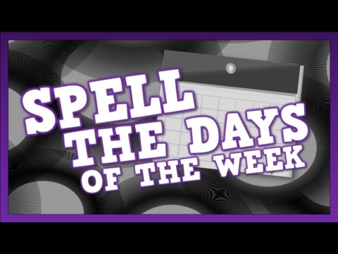 Spell the Days of the Week!  (song for kids about spelling the days of the week)