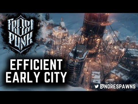 Frostpunk - Efficient Early Game City & Tips