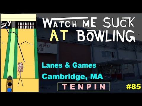 Watch Me Suck at Bowling! (Ep #85) Lanes and Games, Cambridge, MA