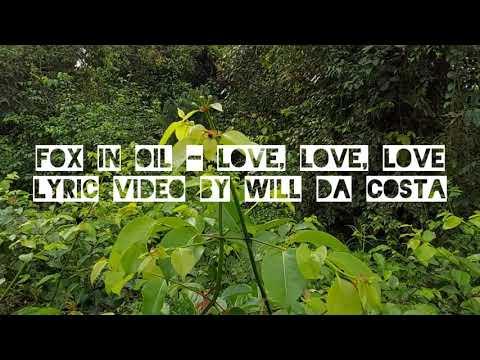 Fox In Oil - Love, Love, Love (Lyrics Video)
