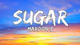 Maroon 5 - Sugar (Lyrics)