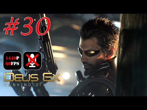 Deus Ex: Mankind Divided #30 - Ключ-Карта: Тарвос, Пик, Тай Юн Медикал, к Хранилищу А и Б