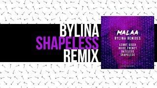 Malaa Bylina Shapeless Remix