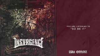 Insvrgence - So Be It (Official Audio Stream)