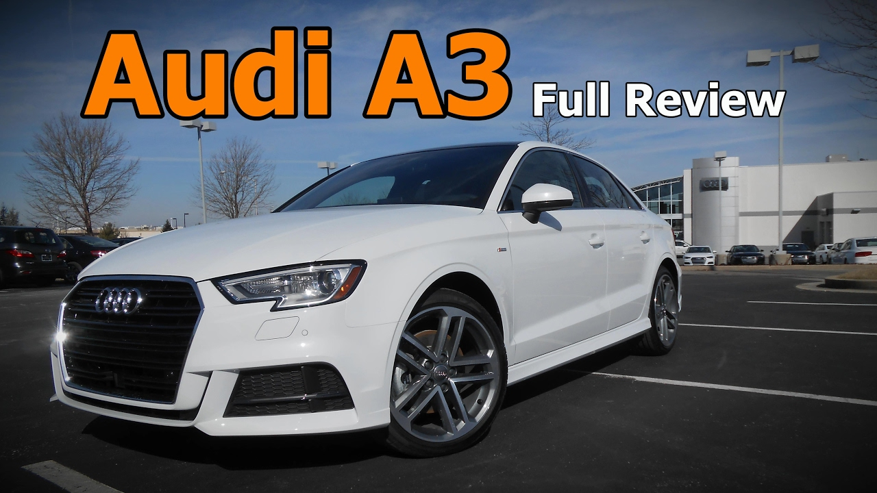 2017 Audi A3 Sedan Full Review Premium Plus Prestige You