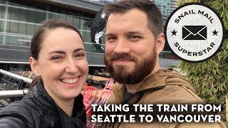 Taking the Train From Seattle to Vancouver
