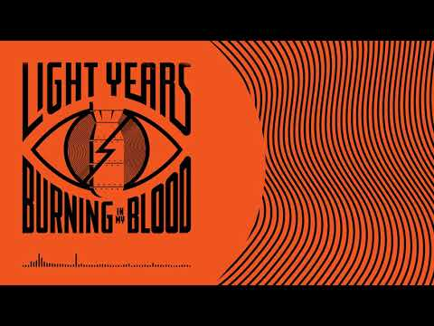 """Light Years Releases New Song """"Burning In My Blood"""""""