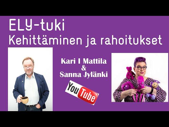 ELY-tuki - kehittäminen ja rahoitus - Vieraana Kari I Mattila
