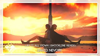 David Nevory - Lay It All Down (Shockline Remix)