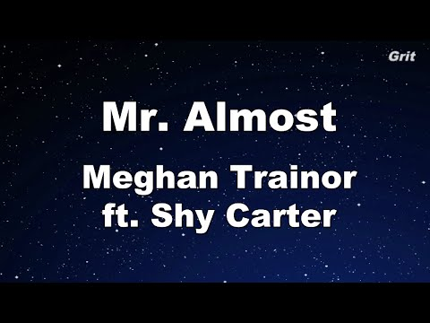 Mr Almost - Meghan Trainor ft. Shy Carter ...