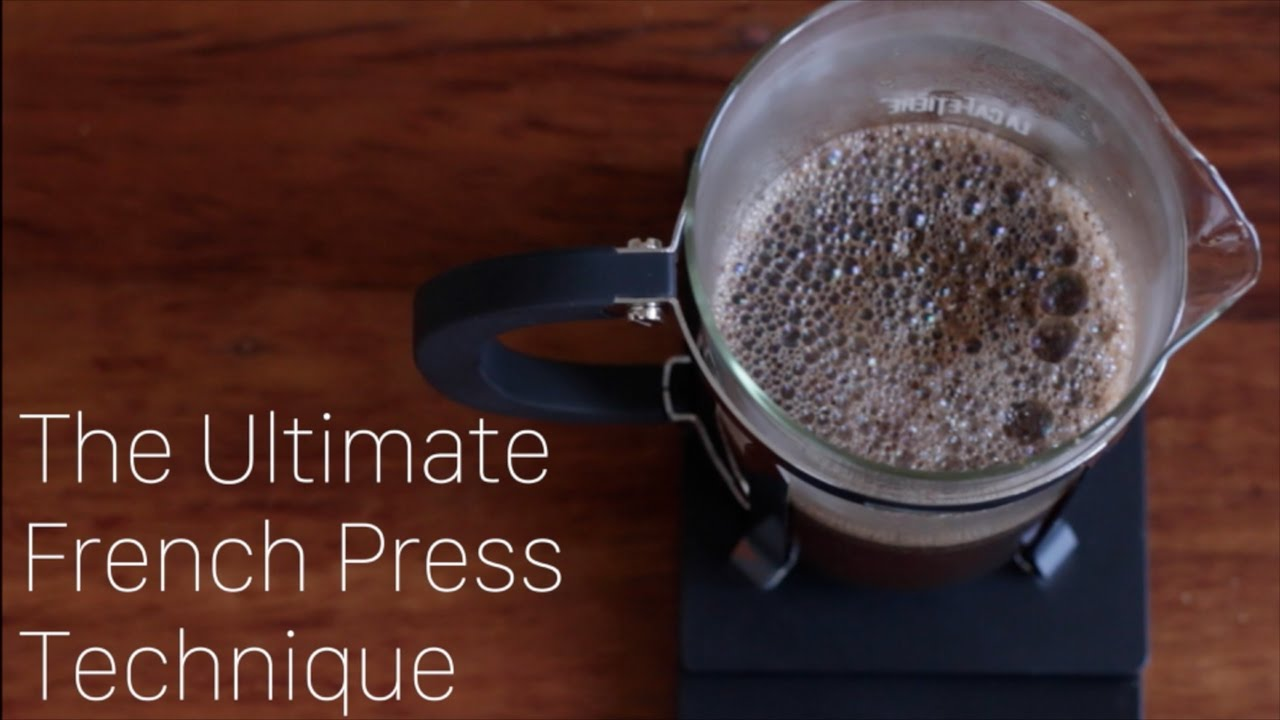 Kaffeezubereitung French Press The Ultimate French Press Technique
