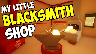 BEST WEAPONS IN TOWN - My Little Blacksmith Shop Gameplay