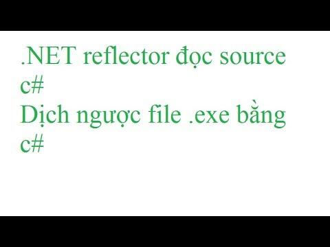 .NET reflector đọc source c#, dịch ngược file .exe bằng c#