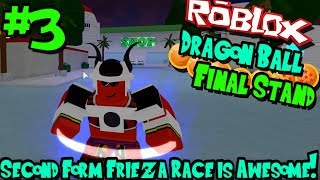 SECOND FORM FRIEZA RACE IS AWESOME!   Roblox: Dragon Ball Final Stand (Frieza Race) - Episode 3