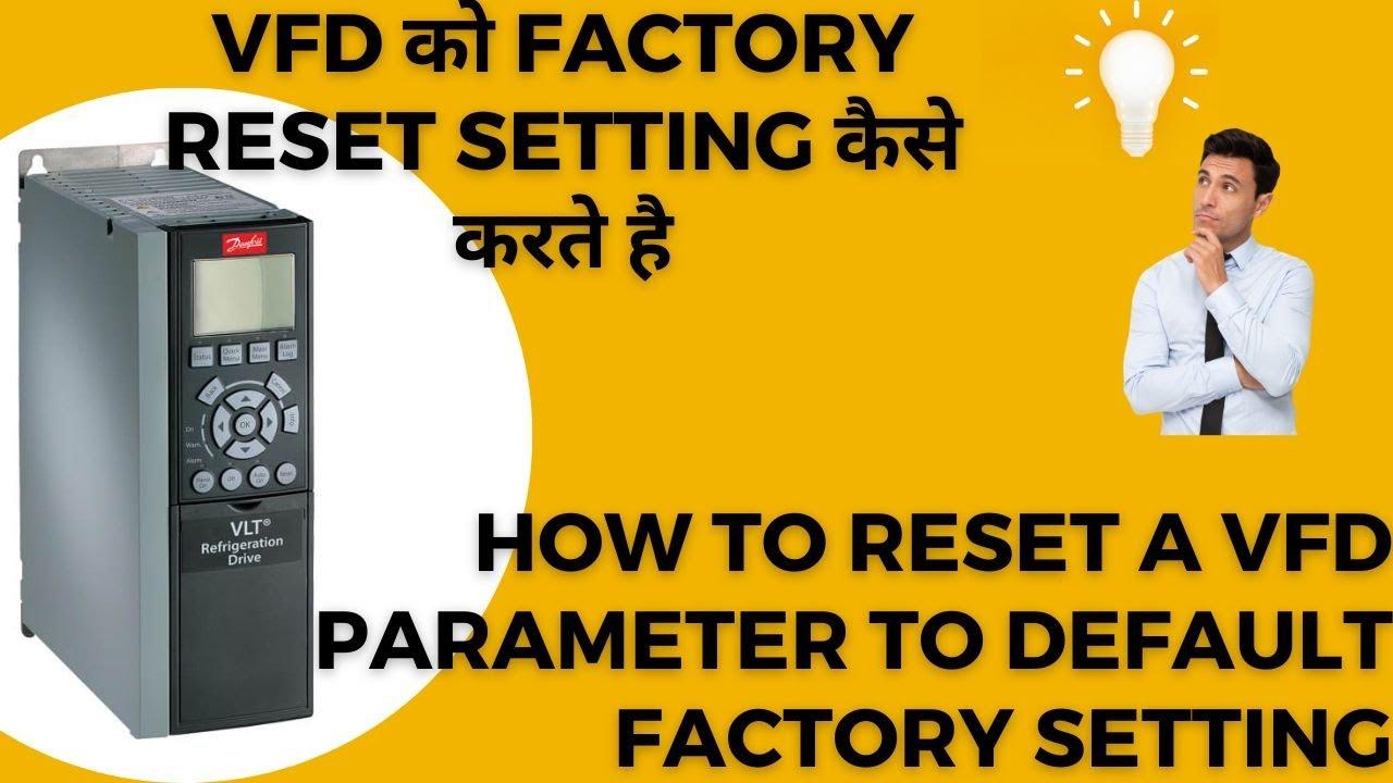 Danfoss Drive Parameter Reset Factory Setting In Hindi Youtube
