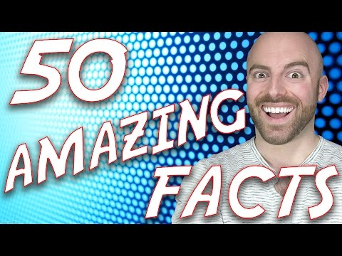 50 AMAZING Facts to Blow your Mind! #58