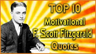 Top 10 F Scott Fitzgerald Quotes | Great Gatsby Quotes | Inspirational Quotes