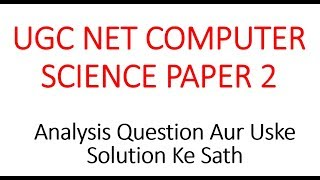 PAPER 2 ANALYSIS OF UGC NET Computer Science Decemeber 2019