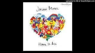 Jason Mraz – Have It All (Audio)