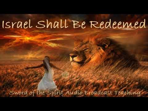 Sword of the Spirit Audio Broadcast Show #147: Israel Shall Be Redeemed