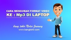 Cara Mengubah Format Video Ke Mp3 Di Laptop